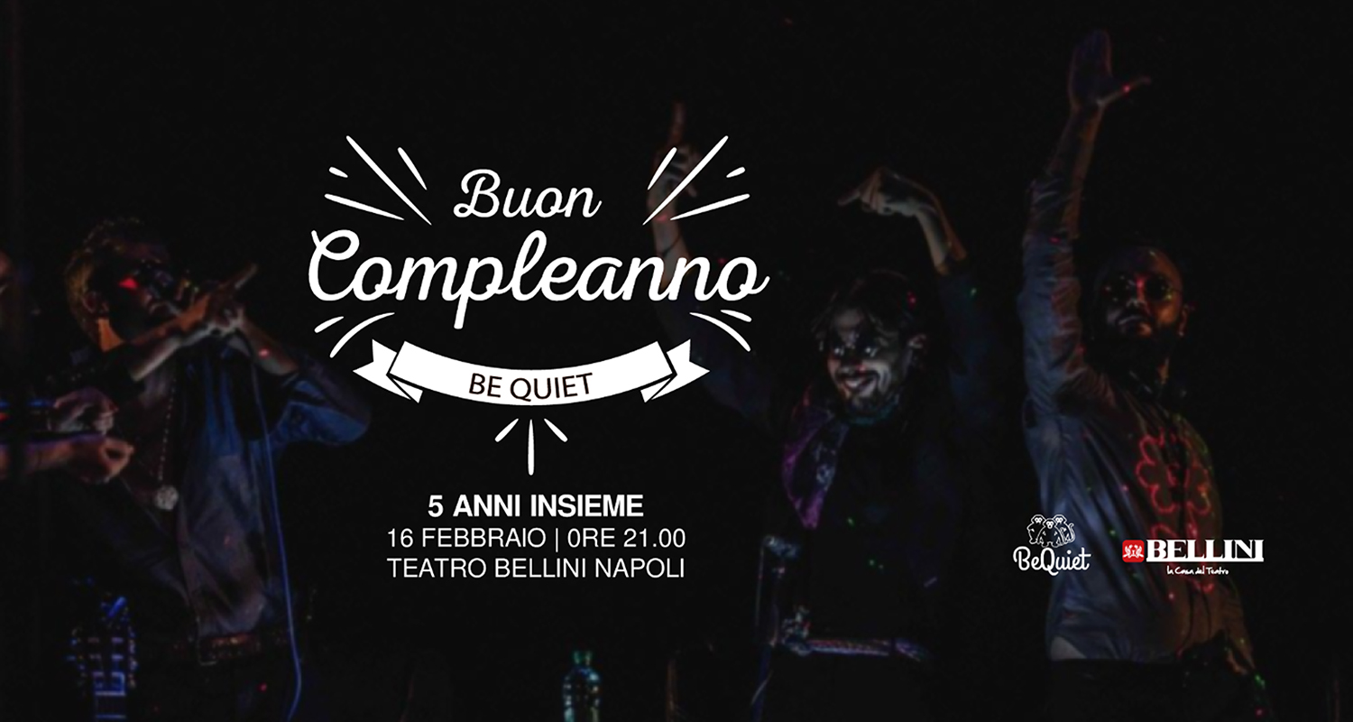 Buon Compleanno Be Quiet